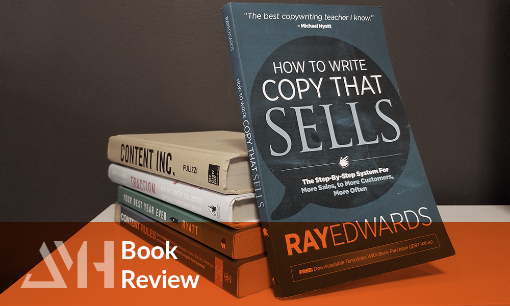 Book Review: How to Write Copy That Sells – Ray Edwards